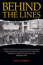 Behind The Lines focuses on the first five critical months, August to December 1914, for the Commision for Relief in Belgium